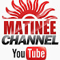 matineechannel