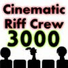 CinematicRiffCrew3k