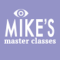 Mike's Master Classes