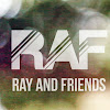 RAF | Ray And Friends