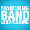 Marching Band Is Awesome