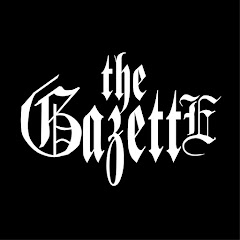 The Gazette Official Youtube Channel