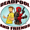 DeadpoolAndFriends