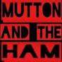 MuttonAndTheHam