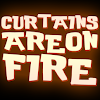 CurtainsAreOnFire