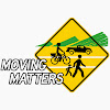 Moving Matters
