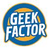 Geek Factor