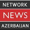 NETWORK NEWS of AZERBAIJAN