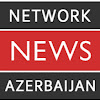 NETWORK NEWS of AZERBAIJAN
