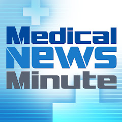Medical News Minute