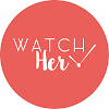 Watch-Her