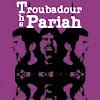 TroubadourPariahTV