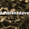 ambientdave