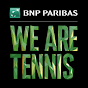 We Are Tennis par BNP Paribas