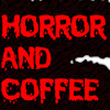 Horror And Coffee