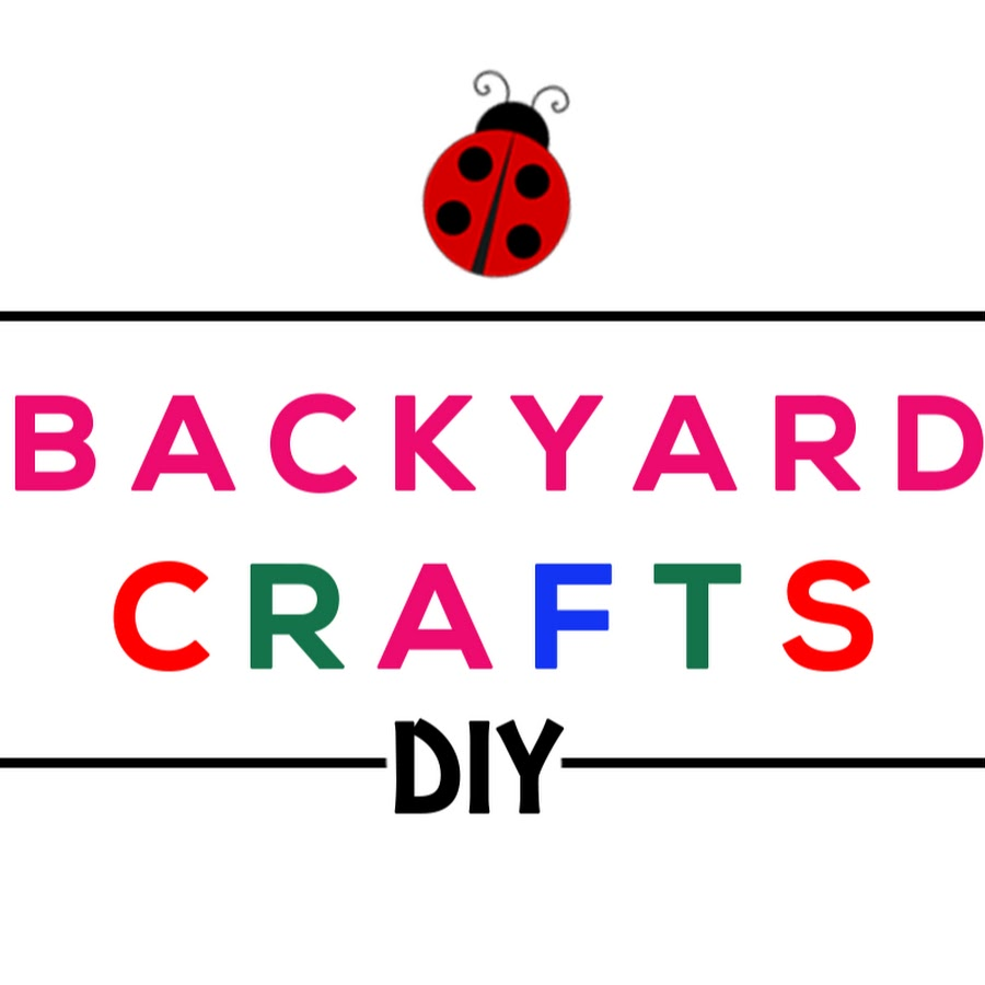 Backyard crafts youtube for Diy crafts youtube channels