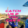 CATCH US IF YOU CAN !