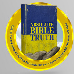ABSOLUTE BIBLE TRUTH MINISTRIES
