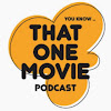 That One Movie Podcast