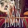 One Raw Jimmy