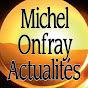 Michel Onfray Actualités