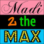 madi2themax Youtube Channel