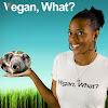 Vegan, What?