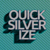 QuickSilverize