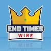 End Times Wire