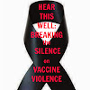 Hear This Well: Breaking the Silence on Vaccine Violence