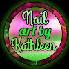 Nail Art By Kathleen