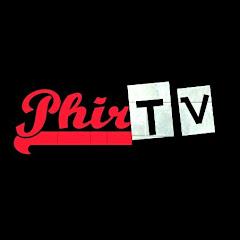 Phir Tv