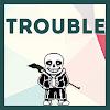 Trouble zZz