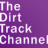 The Dirt Track Channel