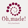 Oh, made! (Only Handmade)