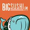 BigSushiFM