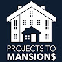 Projects To Mansions