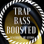 Trap Bass Boosted