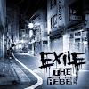 EXILE THE REBEL