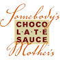 Somebody's Mother's Chocolate Sauce