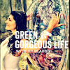 Green and Gorgeous Life with Jules Aron