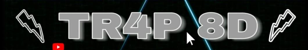 TR4P 8D