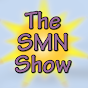 The SMN Show