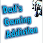 Dad's Gaming Addiction