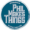 Phil Makes Things