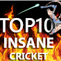 TOP10 INSANE - Cricket
