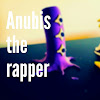 Anubis The Rapper