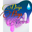 DRIPHOP NEWS