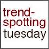 trendspottingtuesday