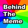 Behind The Meme
